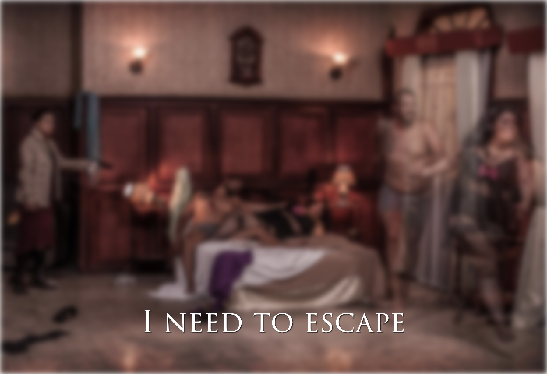I need to escape